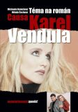 Téma na román Causa Karel a Vendula - ...