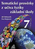 Tematické prověrky z učiva fyziky pro 7. ročník ZŠ - Eva Hejnová, Jiří Bohuněk