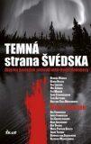 Temná strana Švédska - Stieg Larsson, ...
