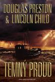 Temný proud - Douglas Preston, Lincoln Child