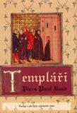 Templáři - Piers Paul Read