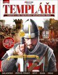 Templáři – Vzestup, vrchol a pád nejznámějšího rytířského řádu - kol. autorů