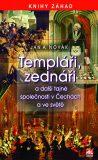 Templáři, zednáři a další tajné společnosti v Čechách a ve světě - Jan A. Novák