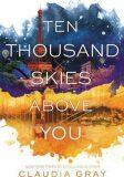 Ten Thousand Skies Above You - Claudia Gray