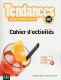 Tendances B2: Cahier d´exercices - Jacques Pecheur
