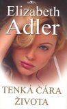 Tenká čára života - Elizabeth Adler