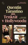 Tenkrát v Hollywoodu - Tarantino Quentin