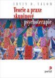 Teorie a praxe skupinové psychoterapie - Irvin D. Yalom
