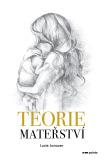 Teorie mateřství - Lucie Janauer