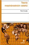 Teorie mezinárodních vztahů - Petr Drulák