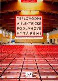 Teplovodní a elektrické podlahové vytápění - Dušan Petráš, ...