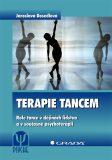 Terapie tancem - Role tance v dějinách lidstva a v současné psychoterapii - Jaroslava Dosedlová