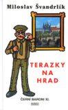 Terazky na hrad - Miloslav Švandrlík