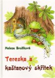 Terezka a kaštanový skřítek - Helena Brožíková
