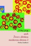 Terezka aneb Život s dětskou mozkovou obrnou 2 - Pavlína Zoubková