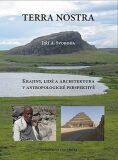 Terra Nostra: Krajiny, lidé a architektura v antropologické perspektivě - Jiří Svoboda