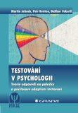 Testování v psychologii - Martin Jelínek, ...