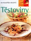 Těstoviny. 100 nejlepších receptů - Linda Doeserová, Ian Parsons