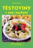Těstoviny v naší kuchyni - Zorka Vainová, ...
