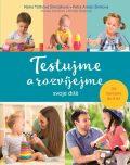 Testujme a rozvíjejme svoje dítě - Petra Arslan Šinková, ...