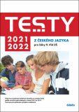 Testy 2021-2022 z českého jazyka pro žáky 9. tříd ZŠ - Petra Adámková, ...