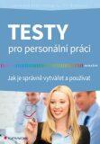 Testy pro personální práci - Jak je správně vytvářet a používat - Jaroslava Ester Evangelu, ...