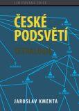 České podstvětí - Jaroslav Kmenta