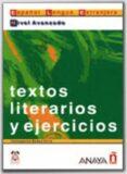 Textos literarios y ejercicios: Avanzado - Ciria Bados