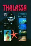 Thalassa - Evropou v kapce vody - Mirek Brát