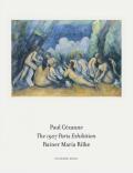 The 1907 Paris Exhibition: Paul Cezanne/ Rainer Maria Rilke - Bettina Kaufmann