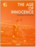 The Age of Innocence Football in the 1970s (bazar) - Reuel Golden