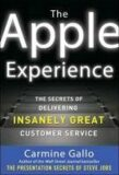 The Apple Experience: The Secrets of Delivering Insanely Great Customer Service - Carmine Gallo