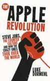 The Apple Revolution - Luke Dormehl