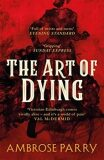 The Art of Dying (Way of All Flesh 2) - Ambrose Parry