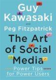 The Art of Social Media - Power Tips for Power Users - Guy Kawasaki