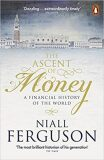 The Ascent of Money : A Financial History of the World - Niall Ferguson