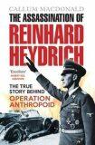 The Assassination of Reinhard Heydrich - MacDonald Callum