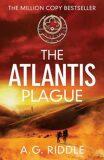 The Atlantis Plague - A. G. Riddle
