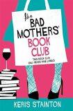 The Bad Mothers' Book Club - Keris Staintonová