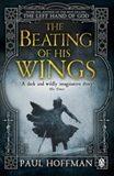 The Beating of his Wings - Paul Hoffman