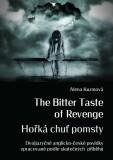 The Bitter Taste of Revenge / Hořká chuť pomsty - Alena Kuzmová