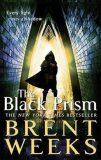 The Black Prism : Book 1 of Lightbringer - Brent Weeks