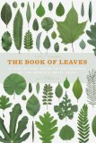 The Book of Leaves: A leaf-by-leaf guide to six hundred of the world's great trees - J. Coombes Allen