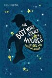 The Boy Who Steals Houses - C. G. Drews