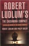 The Cassandra Compact - Robert Ludlum