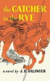 Catcher in the Rye - David Jerome Salinger