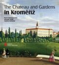 The Chateau and Gardens in Kroměříž - Pavel Zatloukal, ...