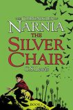 The Chronicles of Narnia: The Silver Chair - C.S. Lewis
