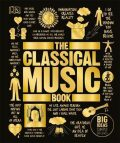 The Classical Music Book : Big Ideas Simply Explained - Katie Derham