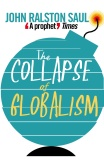 The Collapse of Globalism - John Saul